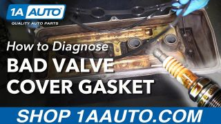 How to Diagnose Bad Leaking Valve Cover Gasket
