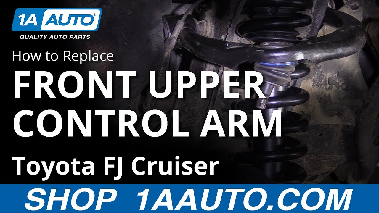 How to Replace Front Upper Control Arm 07-14 Toyota FJ Cruiser