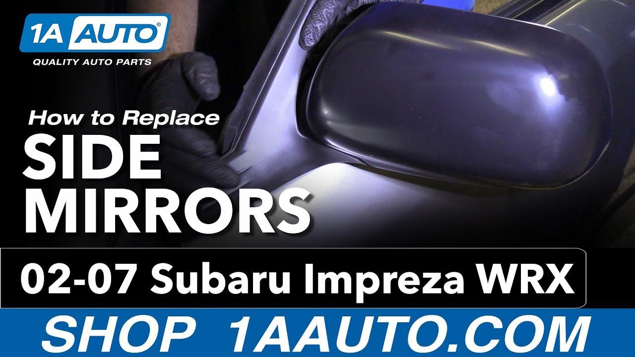 How to Replace Side Mirrors 02-07 Subaru Impreza WRX