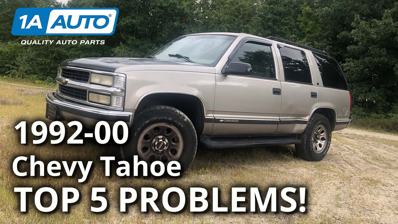 Top 5 Problems Chevy Tahoe 1st Gen 1992-2000