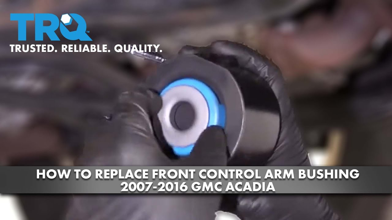 How To Replace Front Control Arm Bushing 2007-16 GMC Acadia