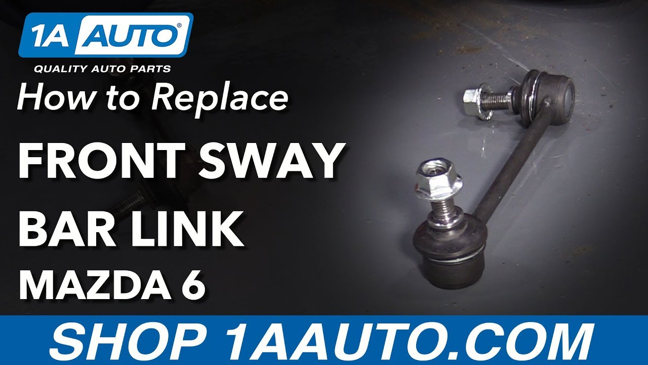 How to Replace Front Sway Bar Links 02-07 Mazda 6