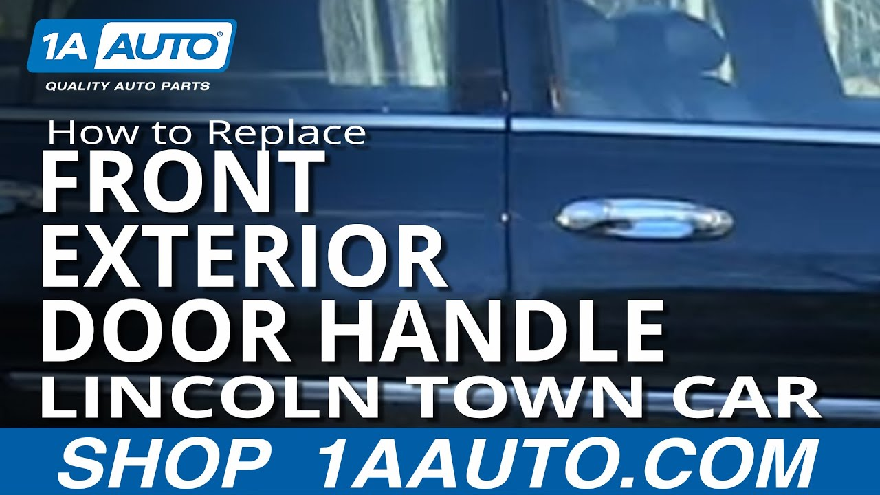 How To Replace Front Exterior Door Handle 98-11 Lincoln Town Car