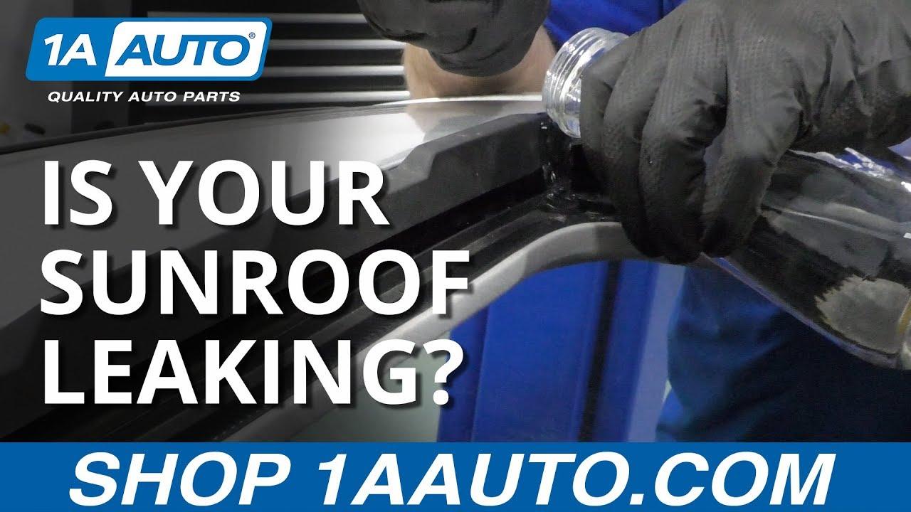 Is Your Sunroof Leaking Sunroof Leak Repair