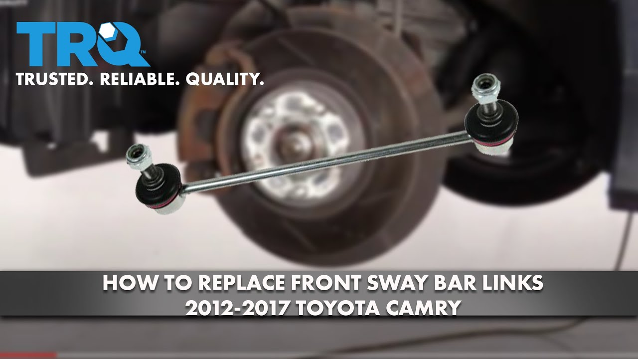 How to Replace Front Sway Bar Links 2012-17 Toyota Camry