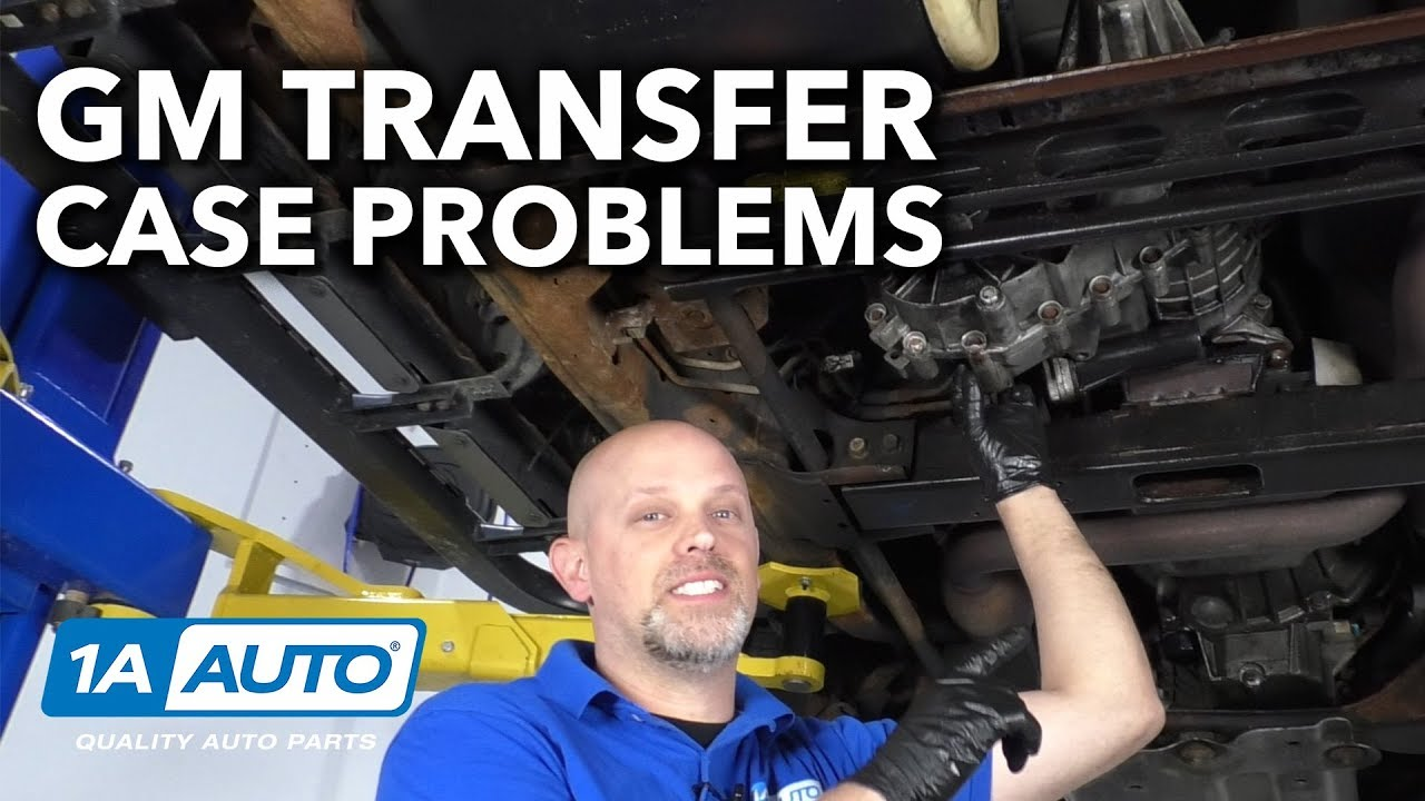 Common GM Transfer Case Problems
