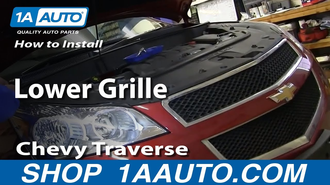How To Replace Lower Grille 09-12 Chevy Traverse