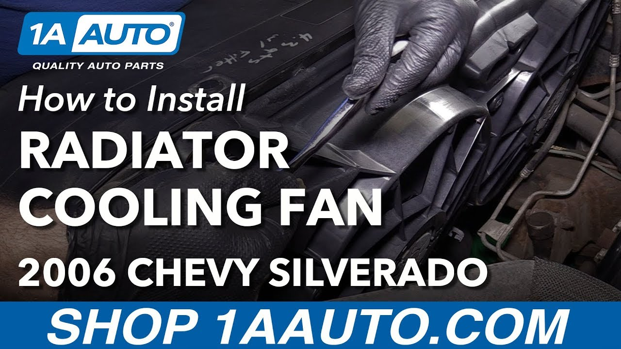 How to Replace Radiator  Cooling Fan Assembly 05-06 Chevy Silverado V6 4.3L