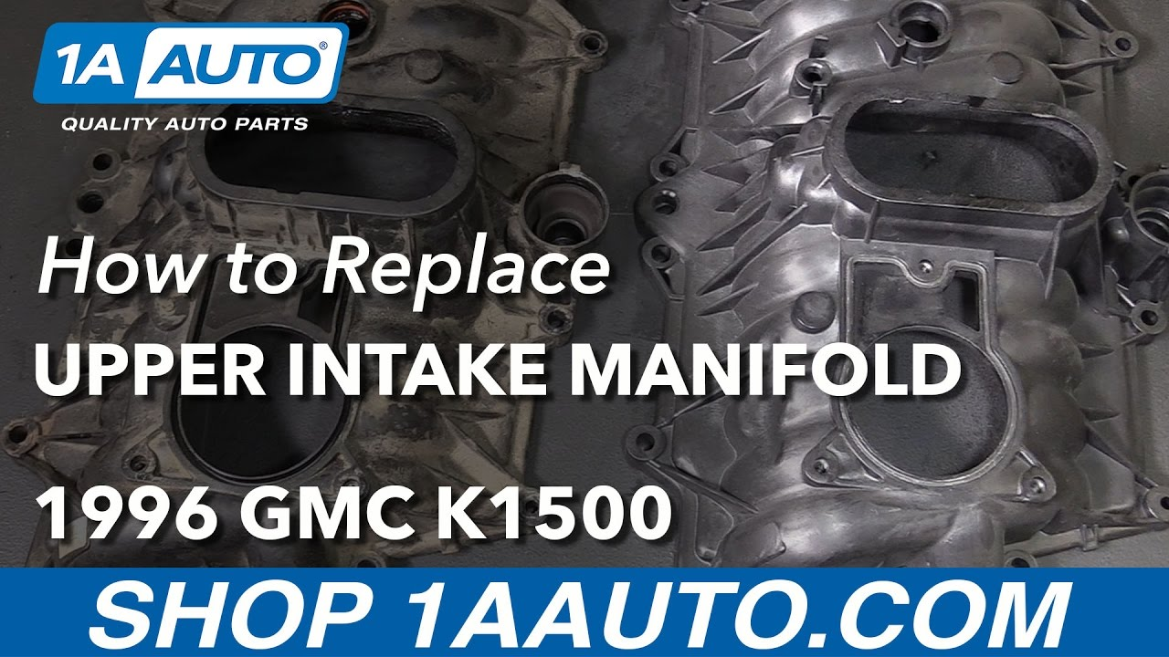 How to Replace Upper Intake Manifold 96-99 GMC K1500