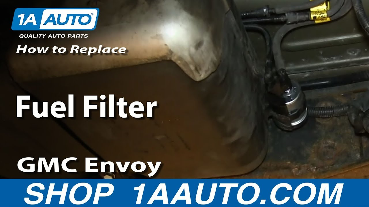 How To Replace Fuel Filter 03 08 Gmc Envoy 1a Auto