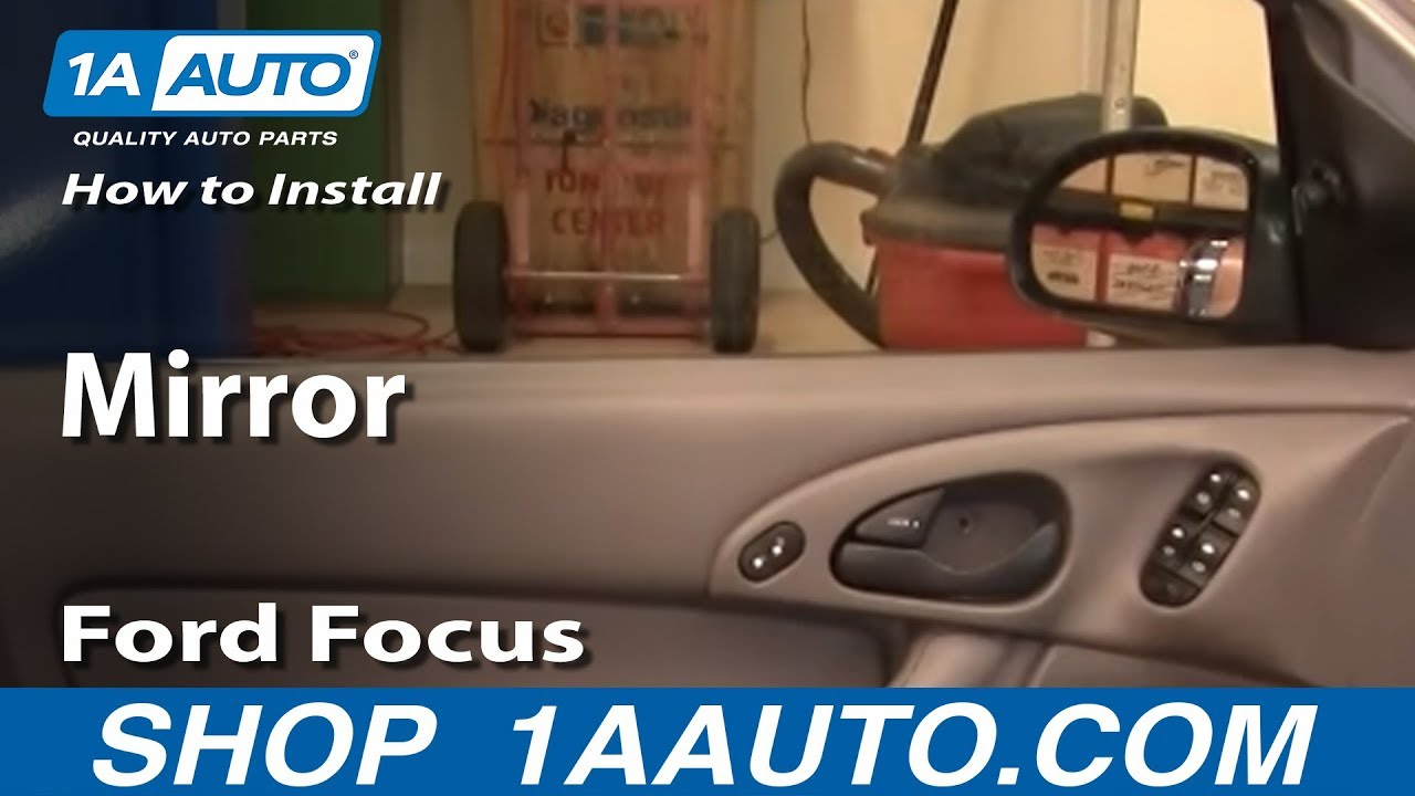 How To Replace Mirror 03 07 Ford Focus 1a Auto