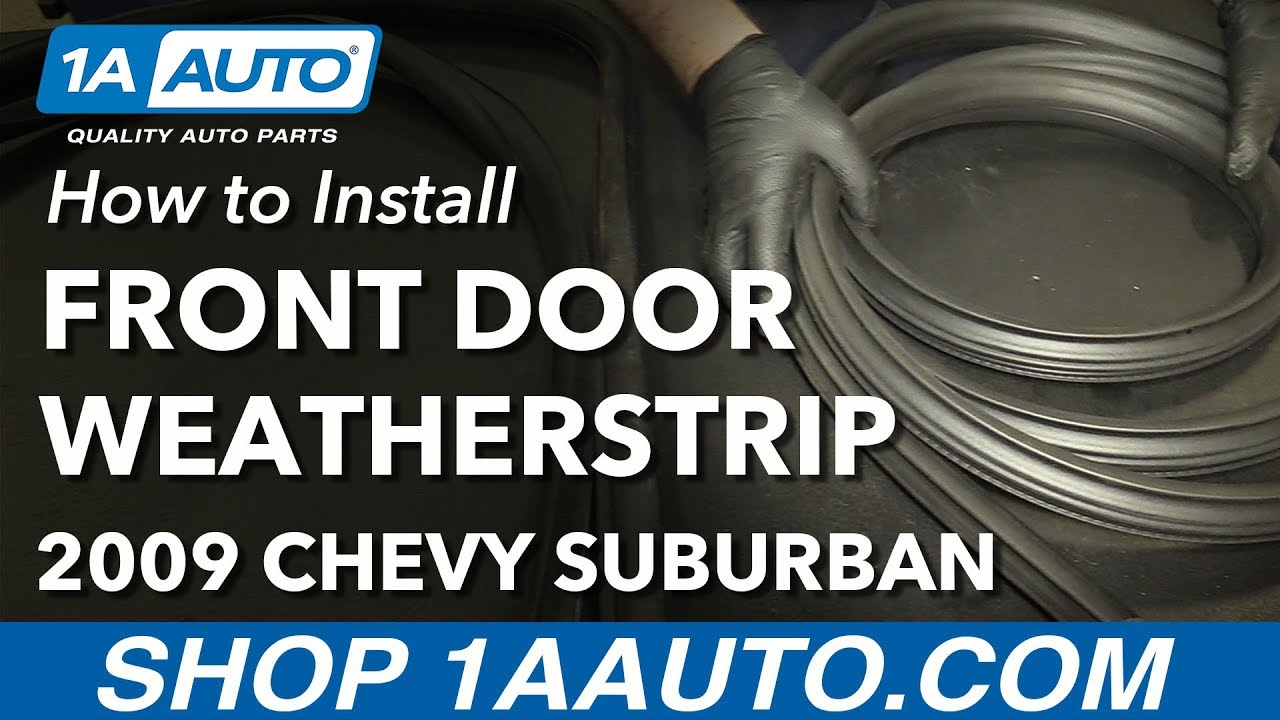 How to Replace Front Door Weatherstrip Seal 07-14 Chevy Suburban 1500