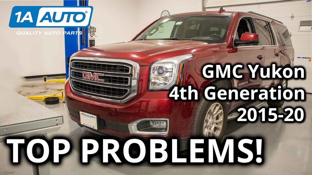 Top Problems GMC Yukon SUV 4th Gen 2015-20