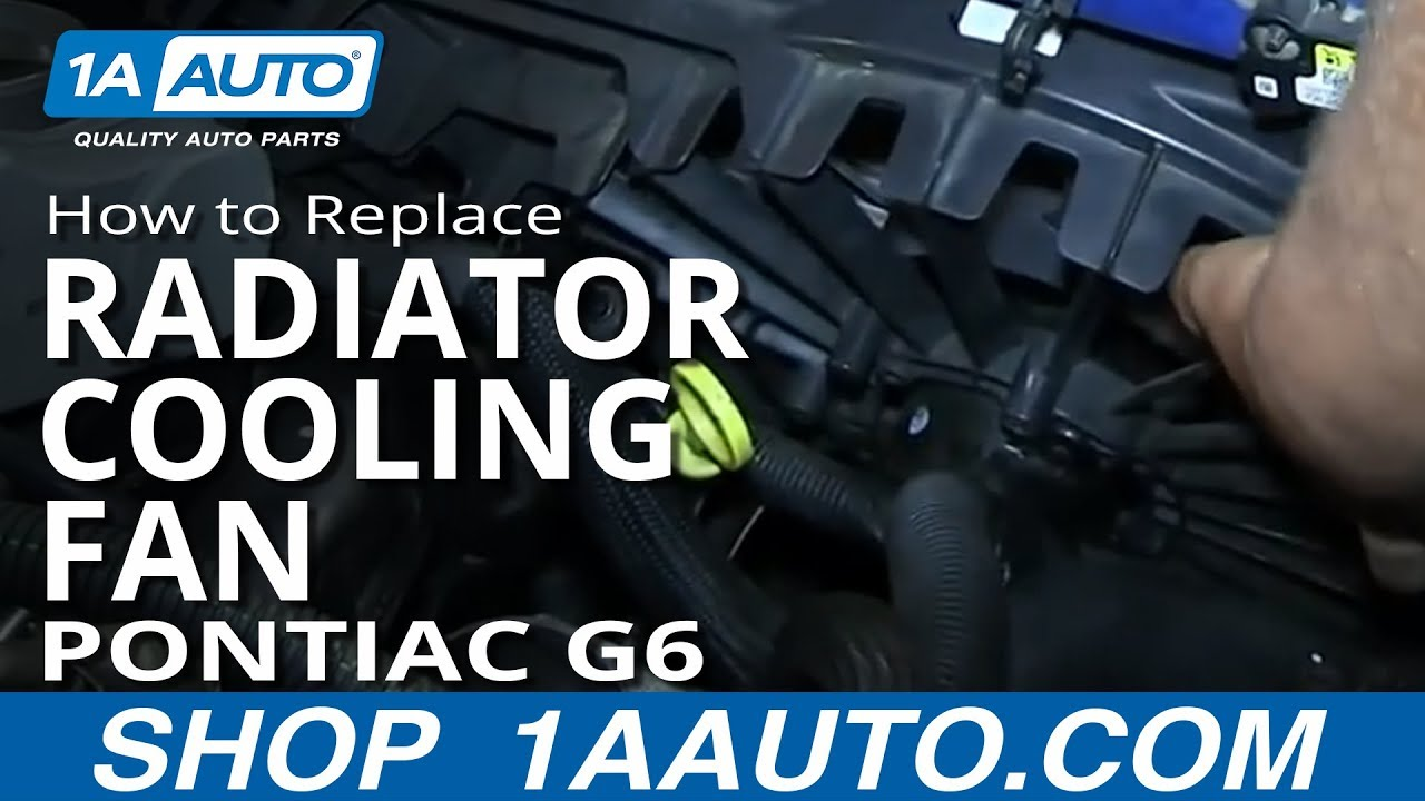 How to Replace Radiator Cooling Fan 05-10 Pontiac G6