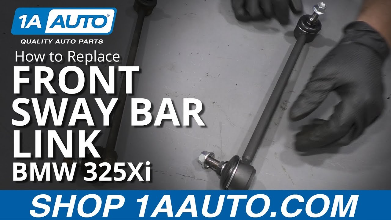 How to Replace Front Sway Bar Link 01-05 BMW 325Xi