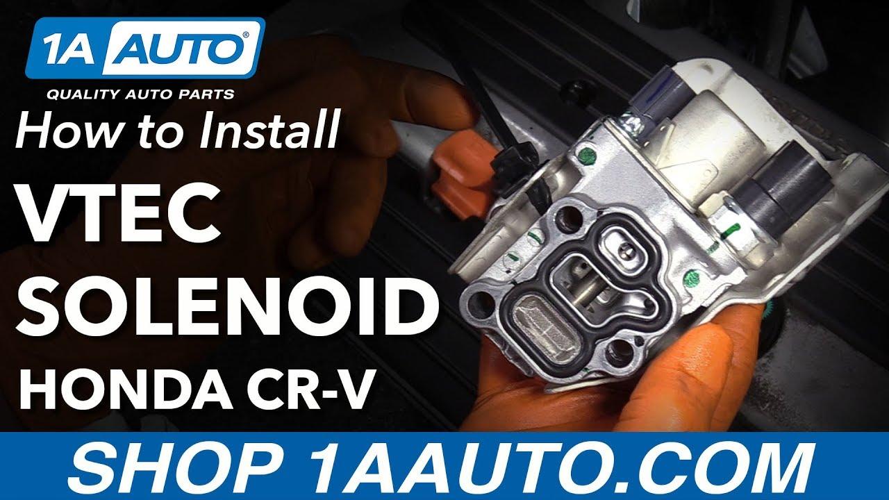 How to Replace VTEC Solenoid 02-09 Honda CRV