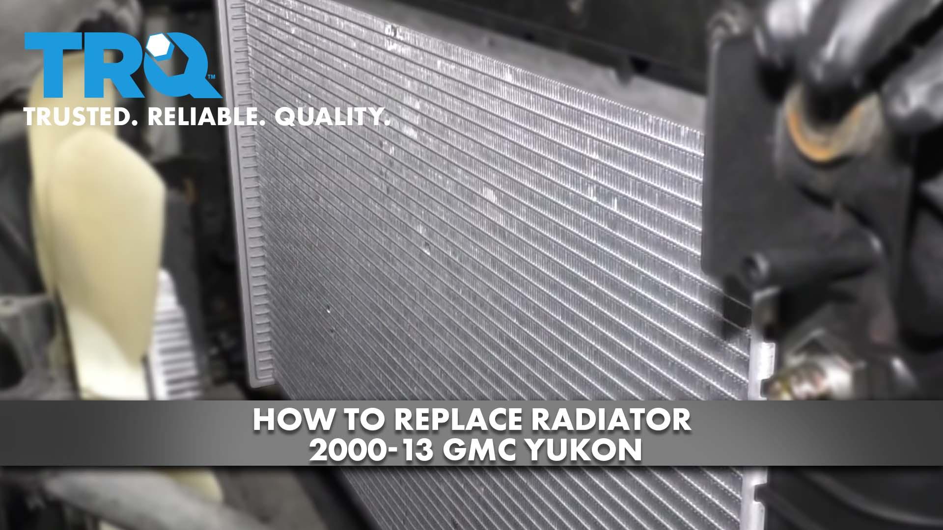 How to Replace Radiator 2000-13 GMC Yukon
