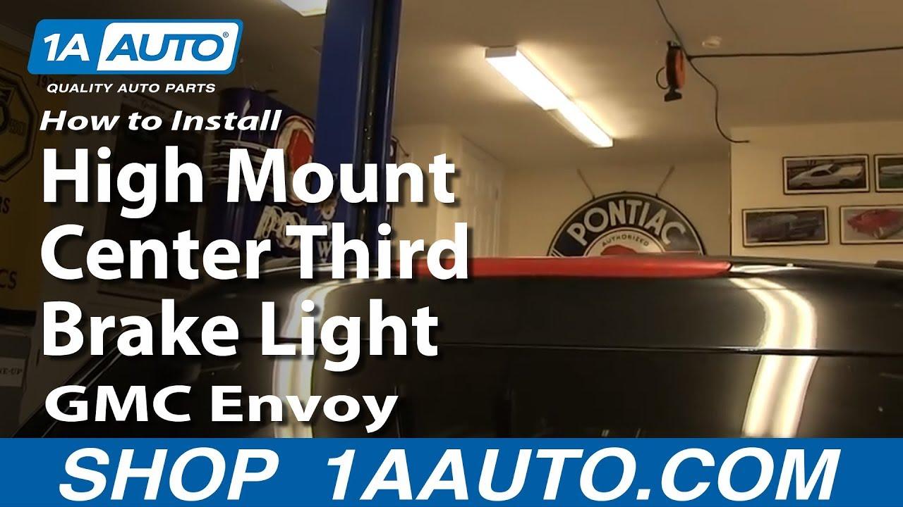 How to Replace High Mount Third Brake Light 02-06 GMC Envoy XL