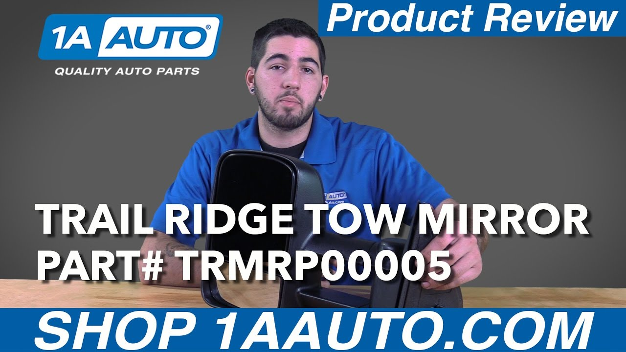1A Auto Product Review - Trail Ridge Tow Mirrors TRMRP00005