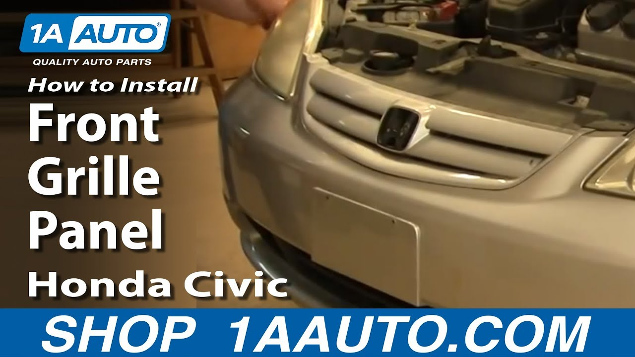 How To Replace Front Grille Panel 01-05 Honda Civic