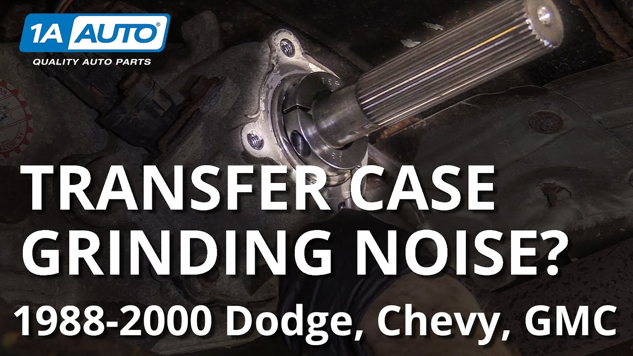 What's That Grinding Noise? Old Transfer Case Problems: 88-00 Dodge, Chevy, GMC