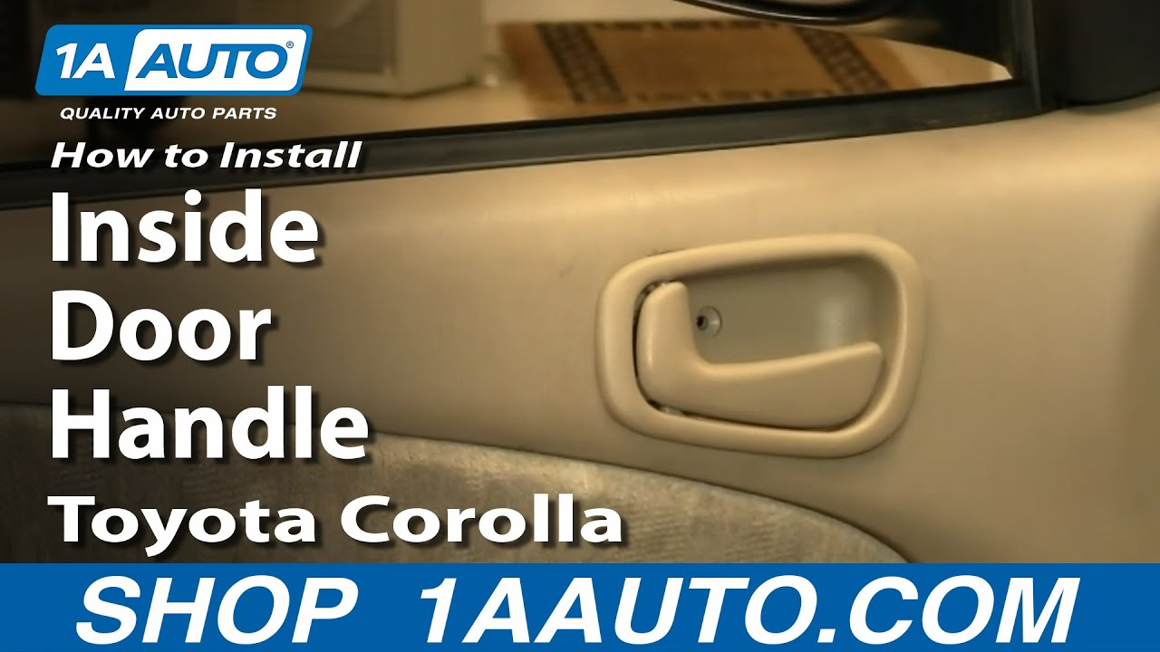 How To Replace Interior Door Handle 98 02 Toyota Corolla 1a Auto