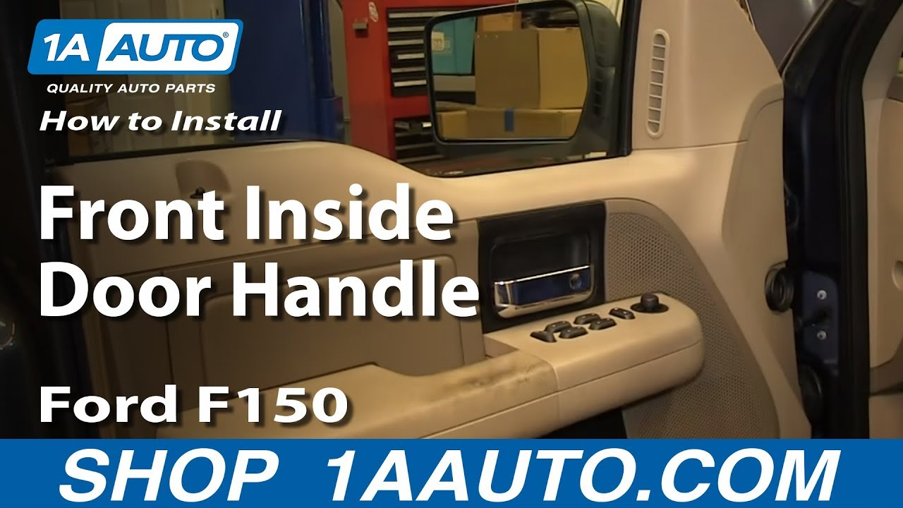 How To Replace Front Inside Door Handle 04 08 Ford F150 1a Auto
