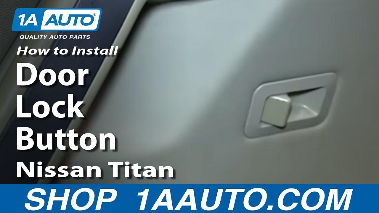 How To Replace Door Lock Button 04-13 Nissan Titan