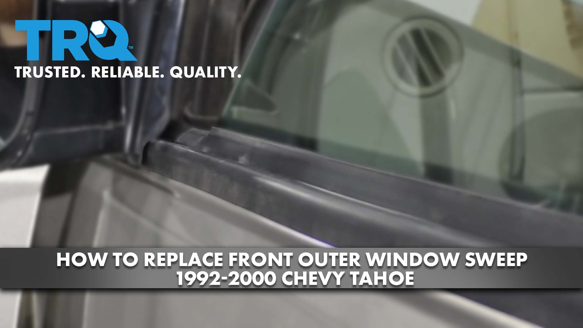 How to Replace Front Outer Window Sweep 1992-00 Chevy Tahoe