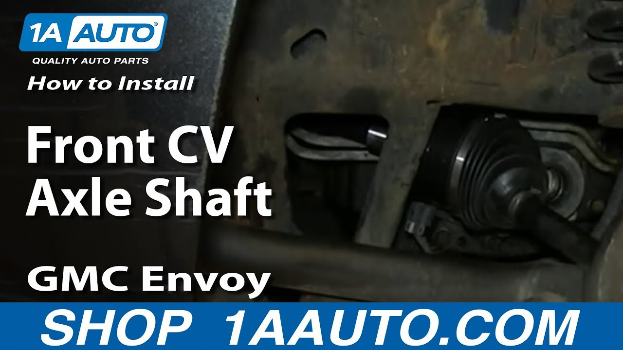 How To Replace Cv Axle Shaft 02 06 Gmc Envoy Xl 1a Auto