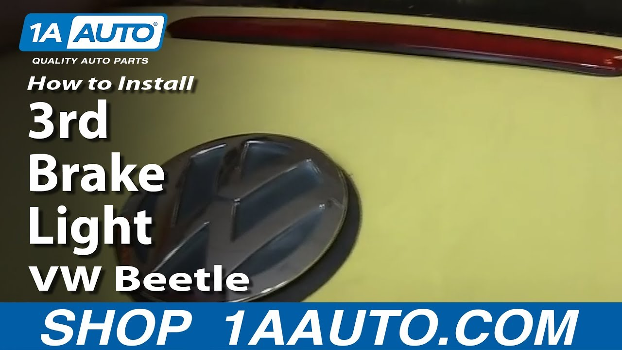 How To Replace Third Brake Light 98 10 Volkswagen Beetle