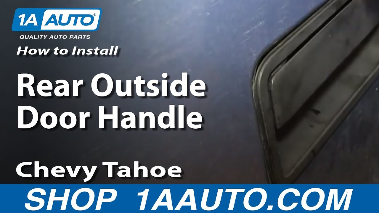 How To Replace Exterior Door Handle 95 00 Chevy Tahoe 1a Auto