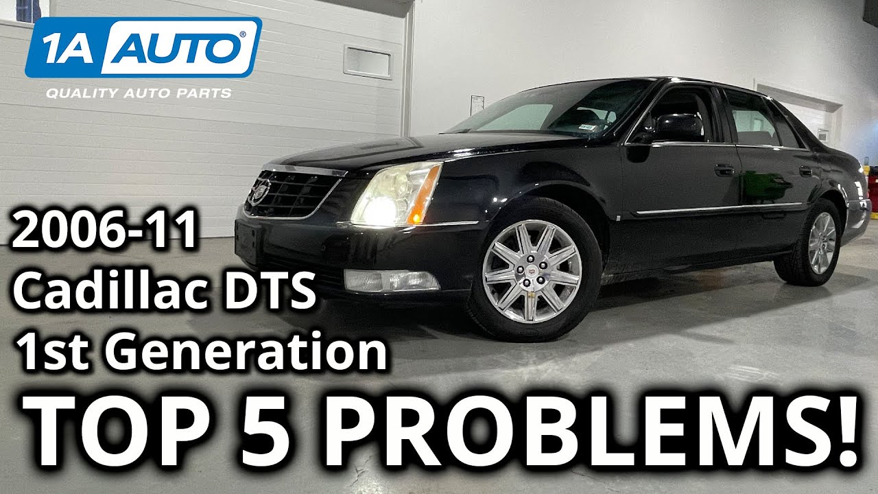 Top 5 Problems Cadillac DTS Sedan 1st Generation 2006-2011