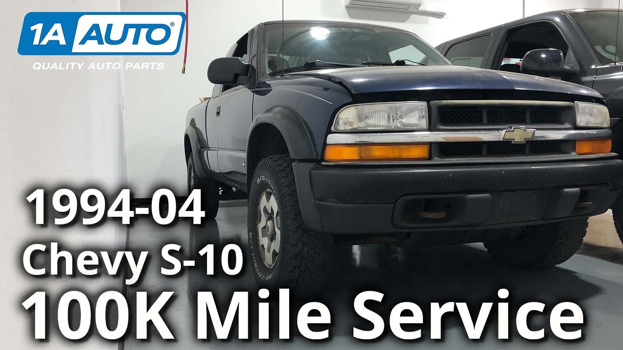 100k Mile Service Chevy S-10 2nd Generation 1994-2004