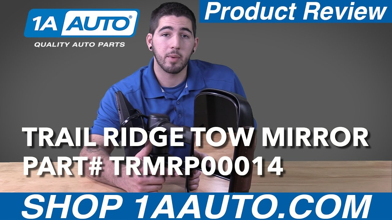 1A Auto Product Review - Trail Ridge Tow Mirrors TRMRP00014