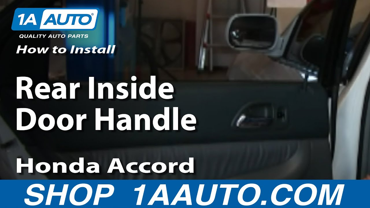 How To Install Replace Rear Inside Door Handle Honda Accord 94 97 1AAuto.com