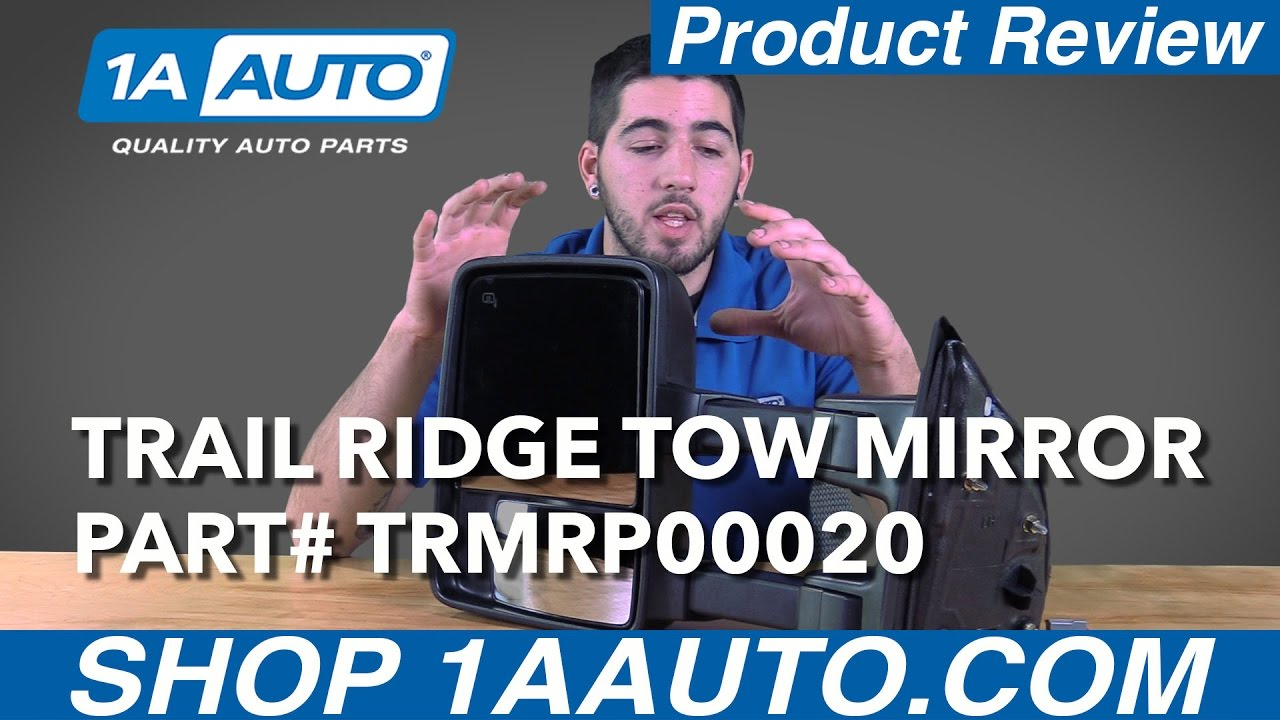 1A Auto Product Review - Trail Ridge Ford Tow Mirrors TRMRP00020