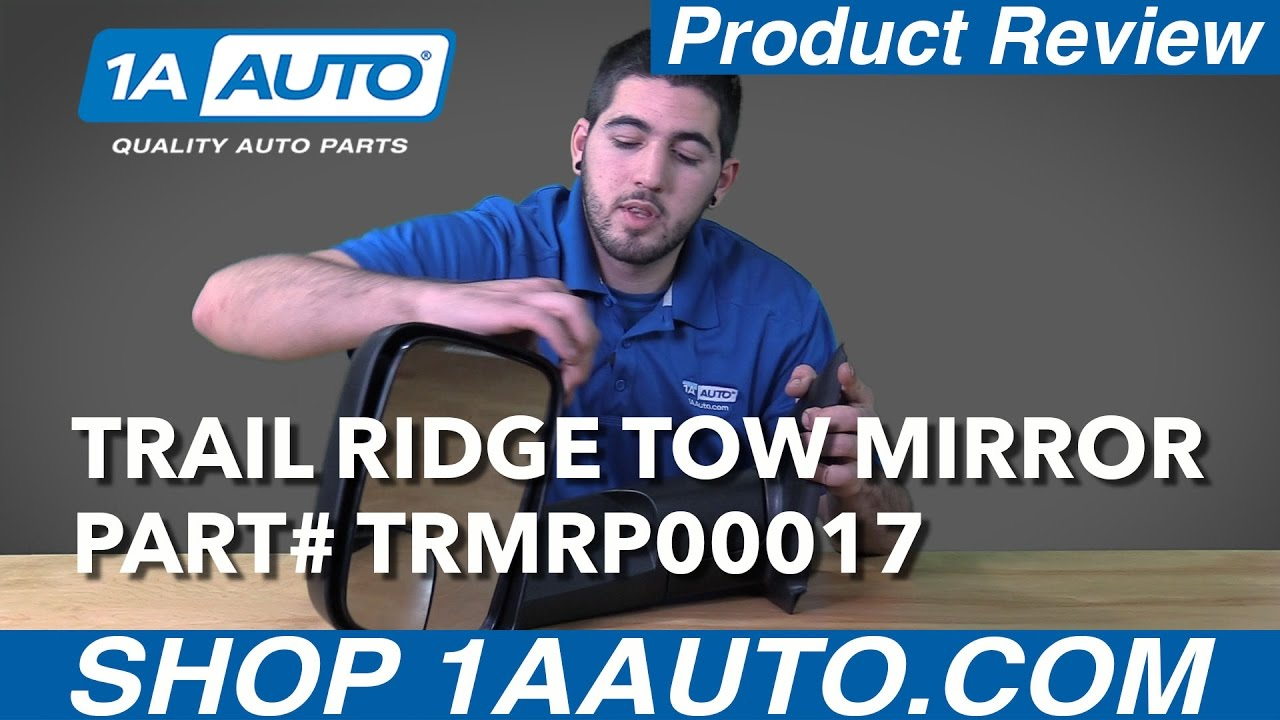 1A Auto Product Review - Trail Ridge Tow Mirror TRMRP00017 TRMRP00069