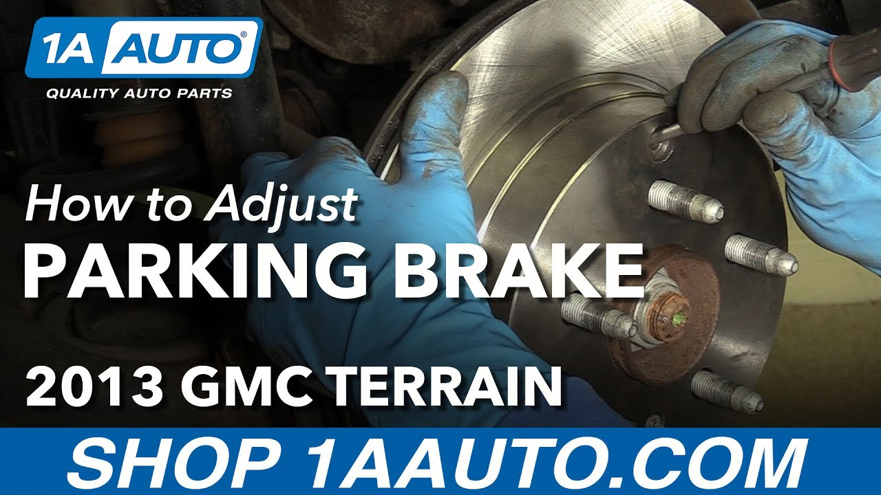 How to Adjust Your Parking Brakes 10-17 GMC Terrain