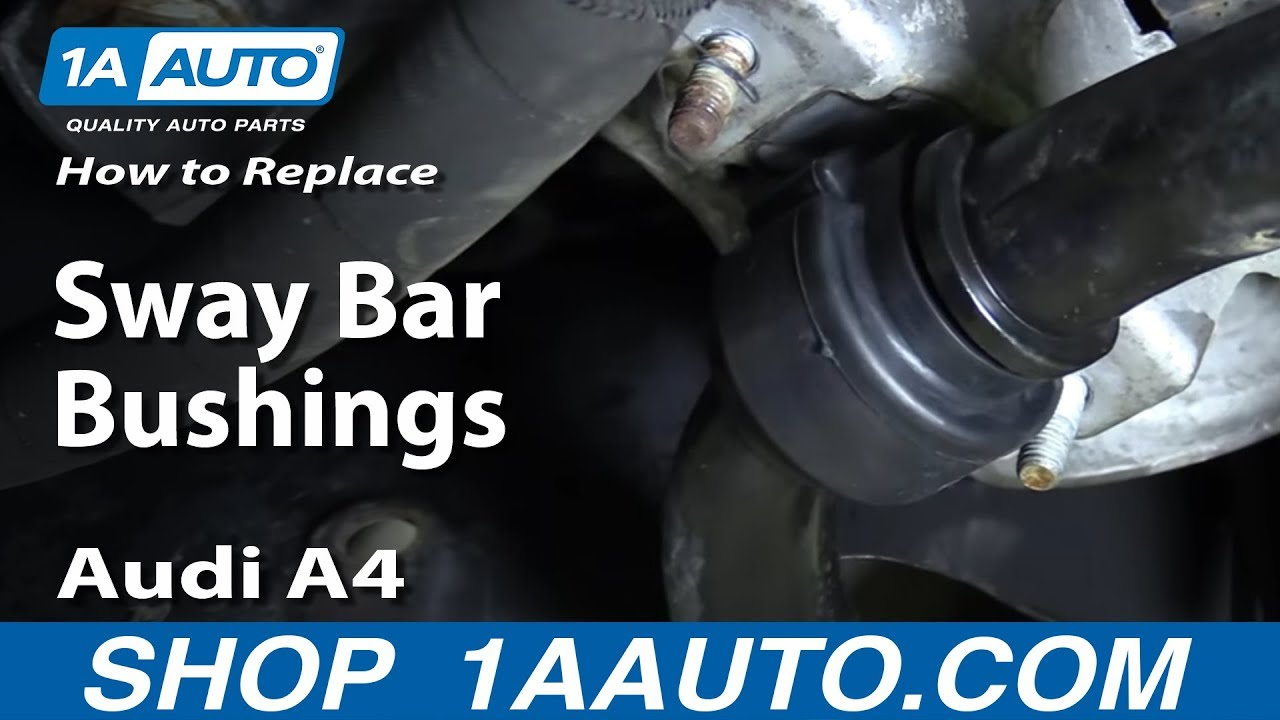 How to Replace Front Sway Bar Bushings 02-09 Audi A4