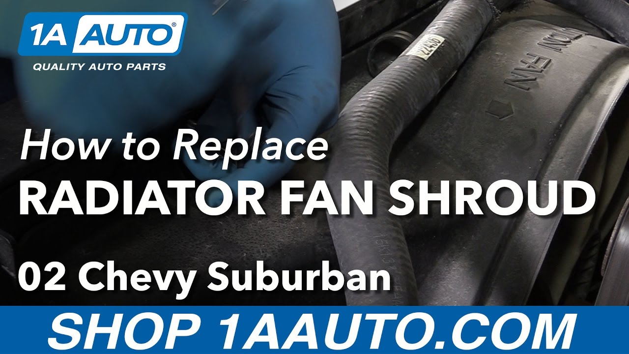 How to Replace Upper Radiator Fan Shroud 02-06 Chevy Suburban 1500 V8 53L