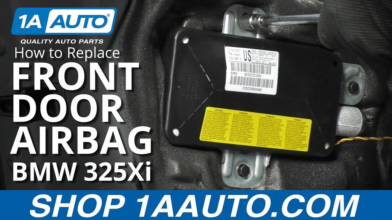 How to Replace Front Door Air Bag 97-06 BMW 325Xi