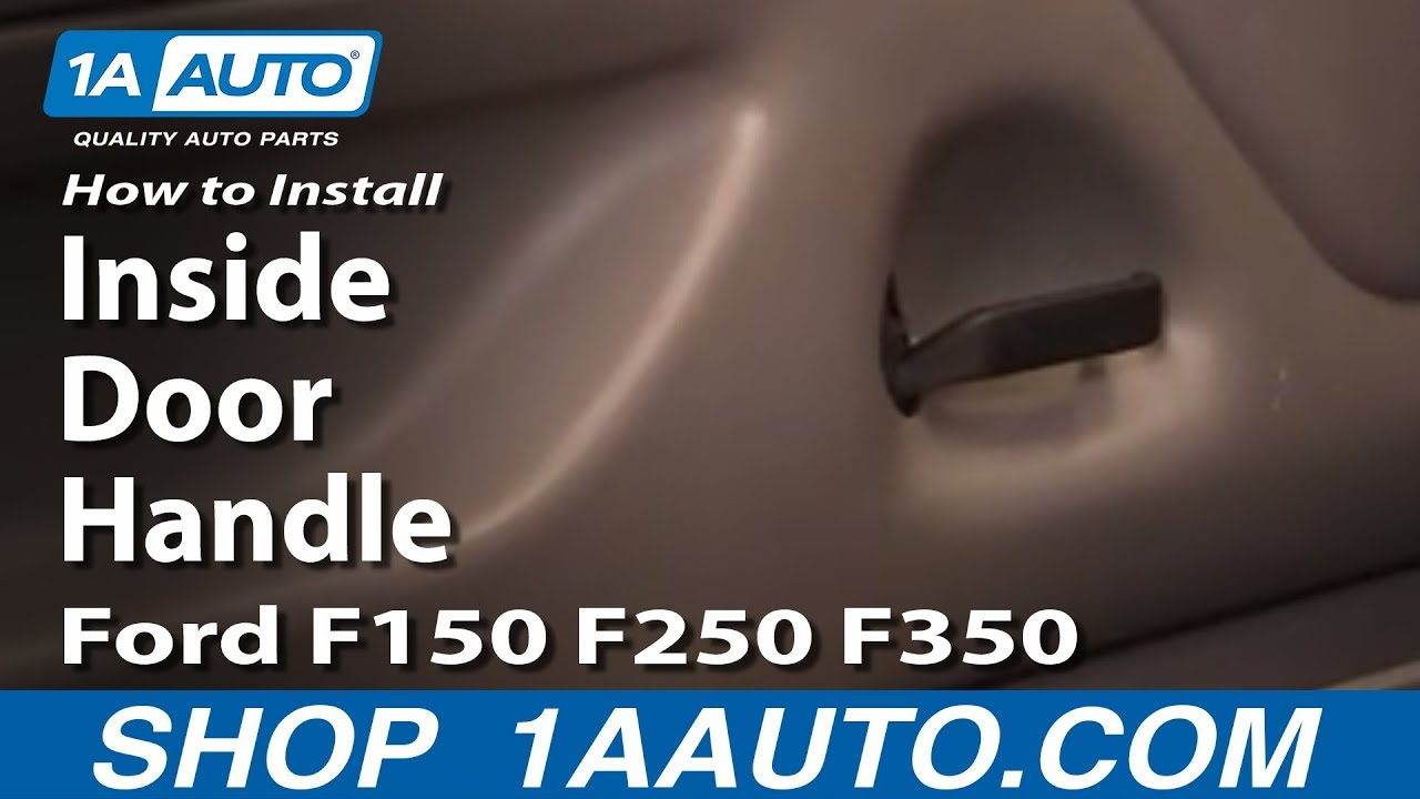How To Replace Inside Door Handle Ford 92 96 F150 250 350 1a Auto