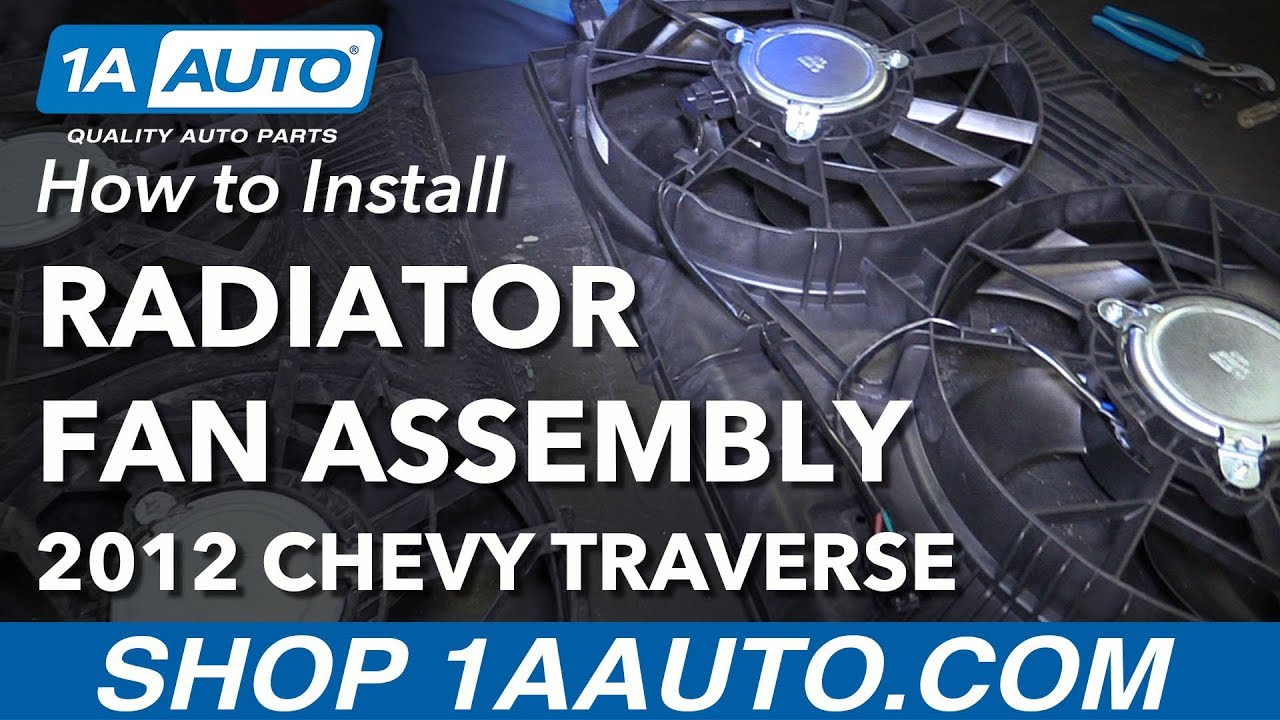 How to Replace Radiator Fan 09-17 Chevy Traverse
