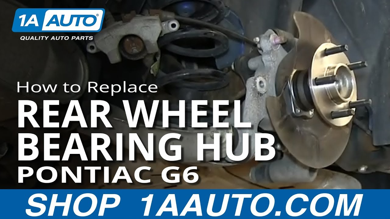 How To Replace Rear Wheel Bearing Hub 05 07 Pontiac G6