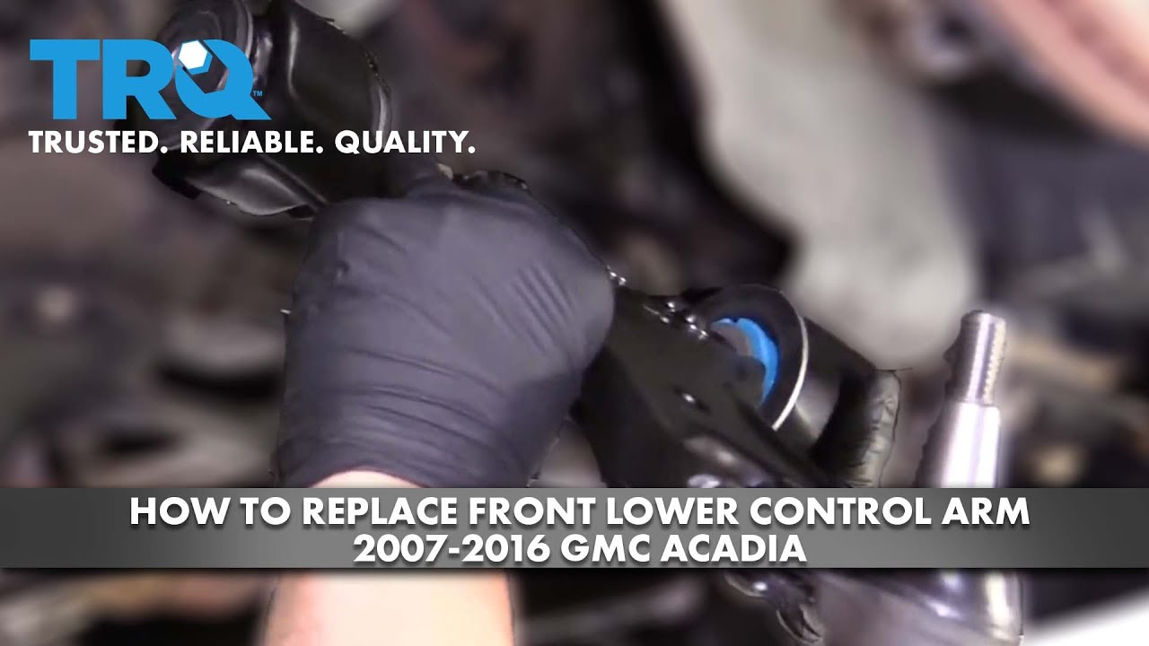 How To Replace Front Lower Control Arm 2007-16 GMC Acadia