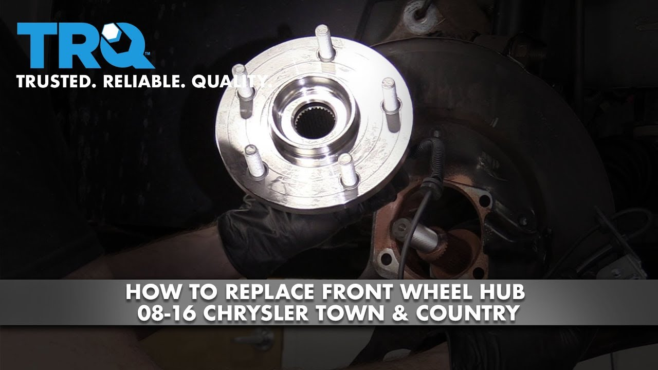 How to Replace Front Wheel Hub 08-18 Chrysler Town & Country