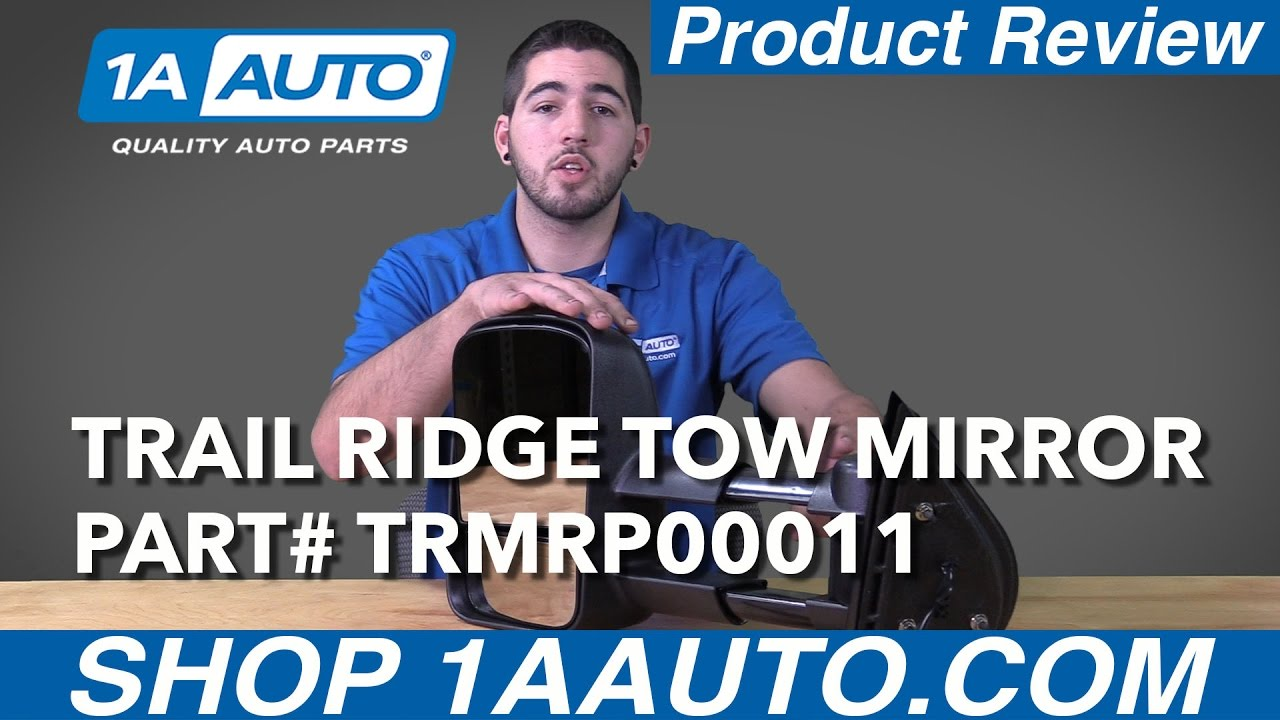 1A Auto Product Review Trail Ridge Tow Mirrors TRMRP00011