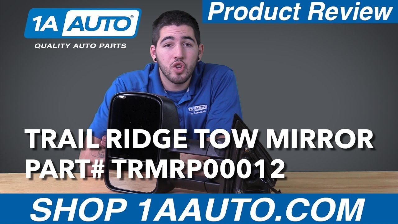1A Auto Product Review - Trail Ridge Tow Mirror TRMRP00012