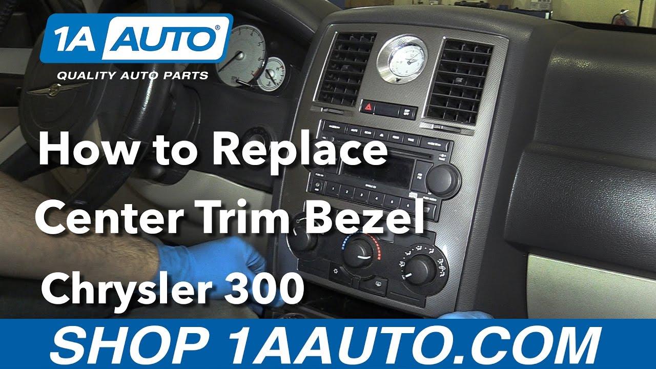 How to Replace Center Trim Bezel 05-10 Chrysler 300